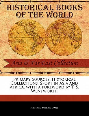 Sport in Asia and Africa - Dane, Richard Morris, and Wentworth, T S (Foreword by)