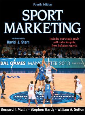 Sport Marketing - Mullin, Bernard J, and Hardy, Stephen, and Sutton, William A