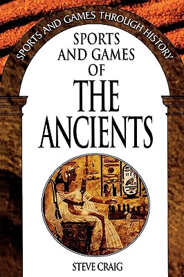 Sports and Games of the Ancients - Craig, Steve