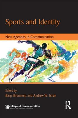 Sports and Identity: New Agendas in Communication - Brummett, Barry (Editor)