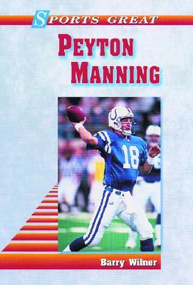 Sports Great Peyton Manning - Wilner, Barry