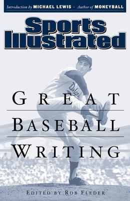 Sports Illustrated Great Baseball Writing: 1954-2004 - Fleder, Rob (Editor)
