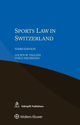 Sports Law in Switzerland - Valloni, Lucien W, and Pachmann, Thilo