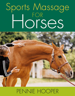 Sports Massage for Horses - Hooper, Pennie