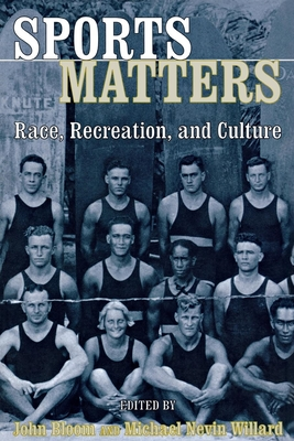 Sports Matters: Race, Recreation, and Culture - Bloom, John (Editor)