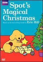 Spot: Spot's Magical Christmas - Leo Nielsen
