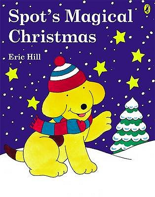 Spot's Magical Christmas - Hill, Eric, and Steadman, Alison (Read by)