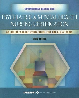 Springhouse Review for Psychiatric & Mental Health Nursing Certification - Munden, Julie, and Schaeffer, Liz (Editor), and Marshfield, Laura (Editor)