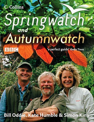 Springwatch and Autumnwatch - Oddie, Bill, and Humble, Kate, and King, Simon, OBE