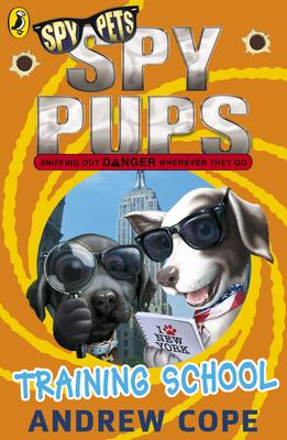 Spy Pups: Training School - Cope, Andrew