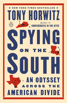 Spying on the South: An Odyssey Across the American Divide - Horwitz, Tony