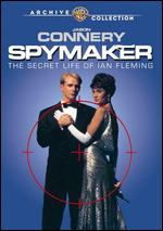 Spymaker: The Secret Life of Ian Fleming - Ferdinand Fairfax