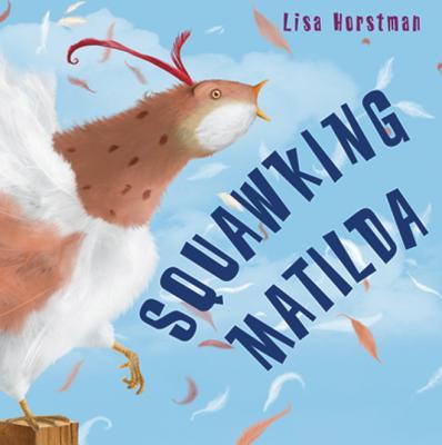 Squawking Matilda - Horstman, Lisa