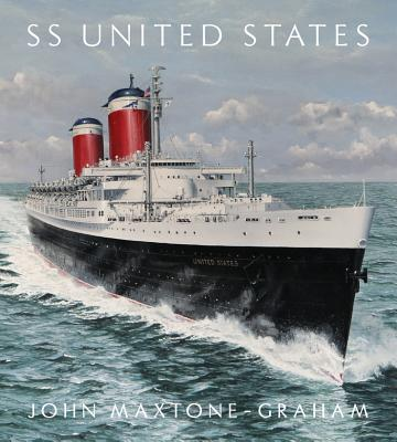 SS United States: Red, White, and Blue Riband, Forever - Maxtone-Graham, John