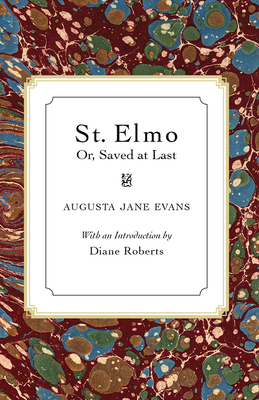 St. Elmo: Or, Saved at Last - Evans, Augusta Jane, and Roberts, Diane (Introduction by)