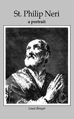 St Philip Neri: A Portrait - Bouyer, Louis