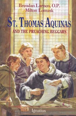 St. Thomas Aquinas: And the Preaching Beggars - Lomask, Milton