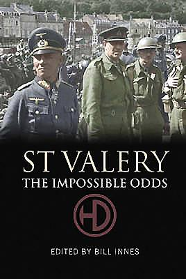 St Valery: The Impossible Odds - Innes, Bill