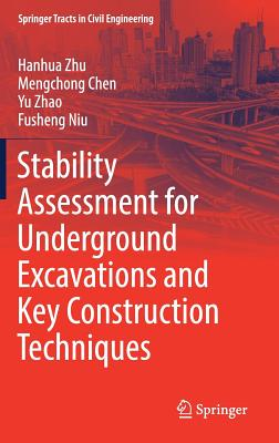 Stability Assessment for Underground Excavations and Key Construction Techniques - Zhu, Hanhua