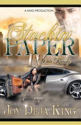 Stackin' Paper Part 4...War Ready - King, Joy Deja