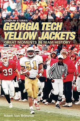 Stadium Stories: Georgia Tech Yellow Jackets - Van Brimmer, Adam