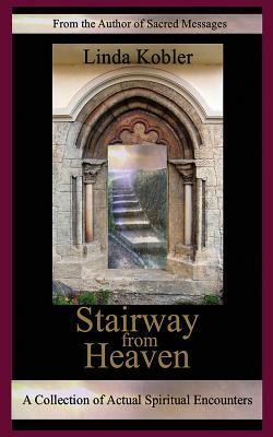 Stairway from Heaven - Kobler, Linda