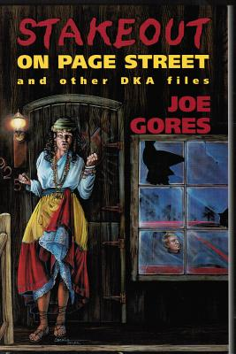Stakeout on Page Street: And Other Dka Files - Gores, Joe
