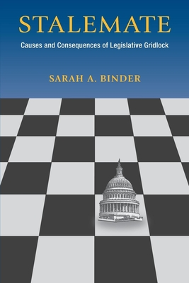 Stalemate: Causes and Consequences of Legislative Gridlock - Binder, Sarah A, and Talbott, Strobe, President (Foreword by)
