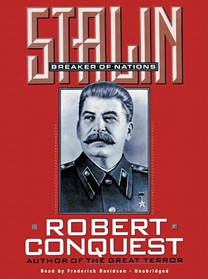 Stalin: Breaker of Nations - Conquest, Robert, and Davidson, Frederick (Read by)