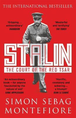 Stalin: The Court of the Red Tsar - Montefiore, Simon Sebag