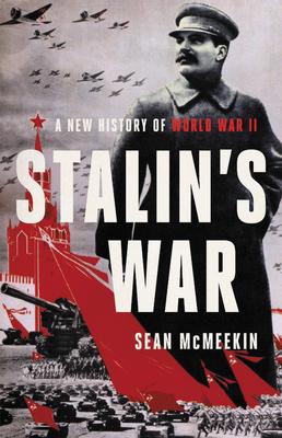 Stalin's War: A New History of World War II - McMeekin, Sean