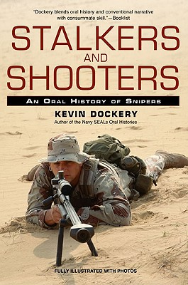 Stalkers and Shooters: A History of Snipers - Dockery, Kevin