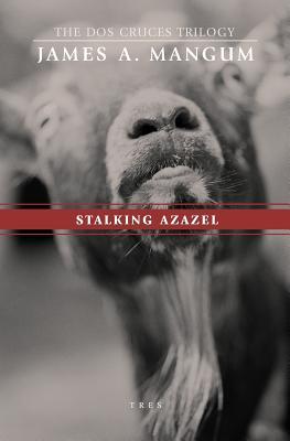 Stalking Azazel - Mangum, James A