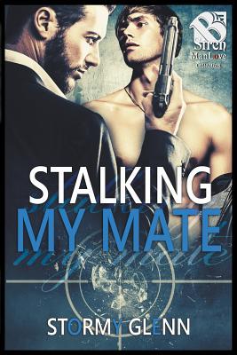 Stalking My Mate [Assassins Inc. 5] (The Stormy Glenn ManLove Collection) - Glenn, Stormy