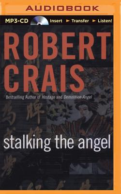 Stalking the Angel - Crais, Robert, and Lawlor, Patrick Girard (Read by)