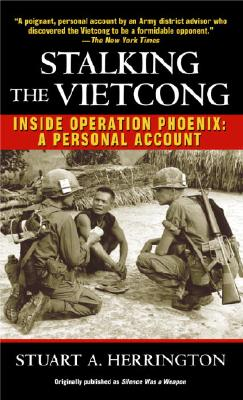 Stalking the Vietcong: Inside Operation Phoenix: A Personal Account - Herrington, Stuart