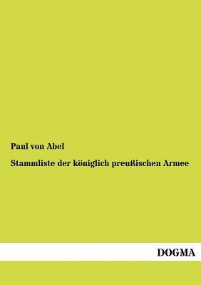 Stammliste Der K Niglich Preu Ischen Armee - Von Abel, Paul