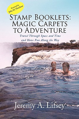 Stamp Booklets: Magic Carpets to Adventure - Lifsey, Jeremy A