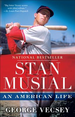Stan Musial: An American Life - Vecsey, George