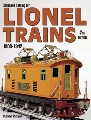 Standard Catalog of Lionel Trains 1900-1942 - Doyle, David