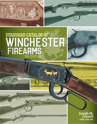 Standard Catalog of Winchester Firearms - Cornell, Joseph M