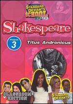 Standard Deviants School: Shakespeare, Program 3 - Titus Andronicus