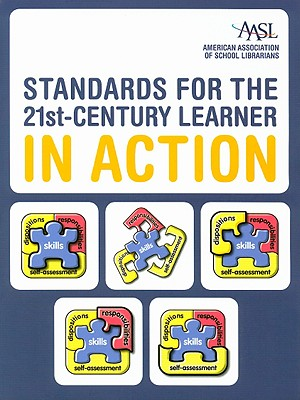 Standards for the 21st-Century Learner in Action - AASL (Creator)
