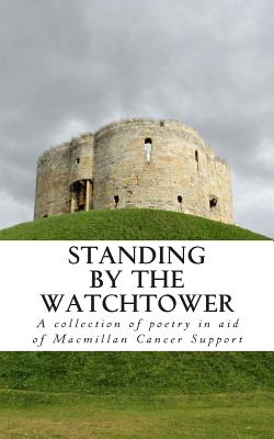 Standing by the Watchtower: Volume 1 - Woolley, C S, and Milnes, Naomi, and Brennan, Alexandra