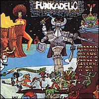 Standing on the Verge of Getting It On [Bonus Tracks] - Funkadelic