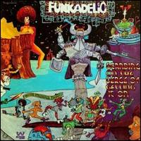Standing on the Verge of Getting It On - Funkadelic