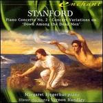 Stanford: Piano Concerto No. 2 / Down Among the Dead Men