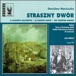 Stanislaw Moniuszko: Straszny Dwór