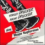 Stanley Drucker & Naomi Drucker play Meyer Kupferman