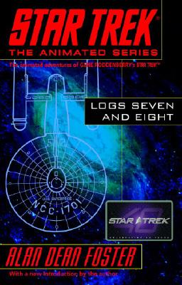 Star Trek Logs Seven and Eight - Foster, Alan Dean